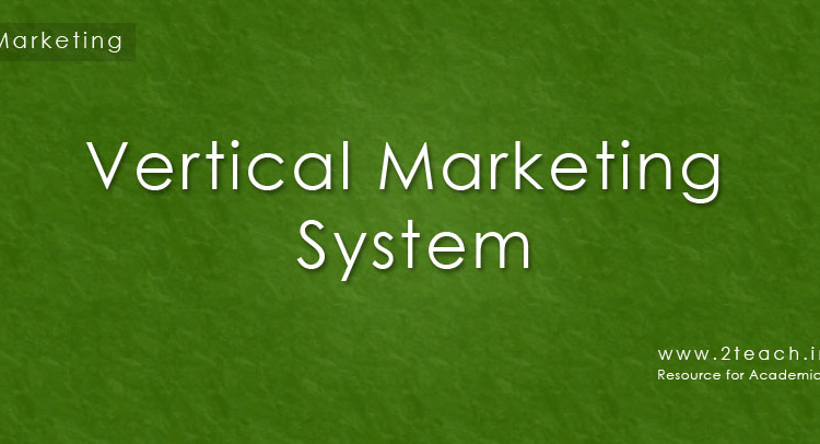Types of Vertical Marketing System